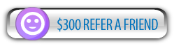 $300 Refer a Friend